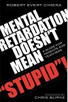 Mental Retardation Doesn't Mean Stupid!: A Guide for Parents and Teachers