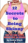 12 Secrets to Being Skinny: How Skinny Women Stay So Skinny