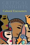 Critical Insights: Cultural Encounters: Print Purchase Includes Free Online Access