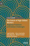The Future of High-Skilled Workers: Regional Problems and Global Challenges