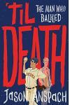 'til Death: The Man Who Balked