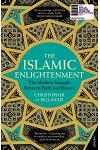 The Islamic Enlightenment : The Modern Struggle Between Faith and Reason