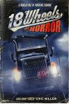 18 Wheels of Horror: A Trailer Full of Trucking Terrors