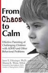 From Chaos to Calm: Effective Parenting for Challenging Children with ADHD and Other Behavioral Problems