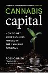 Cannabis Capital: How to Get Your Business Funded in the Cannabis Economy