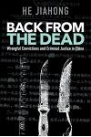 Back from the Dead: Wrongful Convictions and Criminal Justice in China