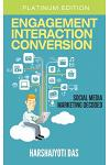 Engagement Interaction Conversion: Social Media Marketing Decoded
