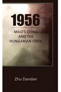 1956: Mao's China and the Hungarian Crisis