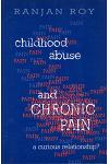 Childhood Abuse and Chronic Pain: A Curious Relationship?