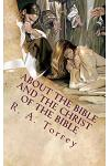 About the Bible and the Christ of the Bible: An Apologetic Guide to the Most Difficult Issues of the Faith