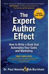 The Expert Author Effect: How to Write a Book That Automates Your Sales and Marketing