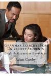 Grammar Exercises For University Students: English Grammar Exercises