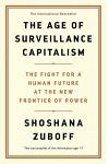The Age of Surveillance Capitalism : The Fight for a Human Future at the New Frontier of Power: Barack Obama's Books of 2019