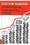 Just for Starters: A Handbook of Small-Scale Business Opportunities