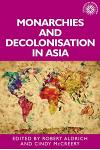 Monarchies and Decolonisation in Asia: A Cultural Practice