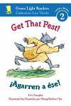 Get That Pest!/Agarren a Ese!