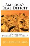 America's Real Deficit: Is Character Disorder Everywhere?