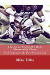 American Football's Most Memorable Plays: Collegiate & Professional