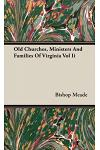 Old Churches, Ministers and Families of Virginia Vol II