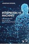 Interpreters Vs Machines: Can Interpreters Survive in an Ai-Dominated World?
