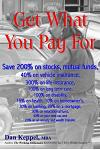 Get What You Pay for: Save 200% on Stocks, Mutual Funds, Every Financial Need