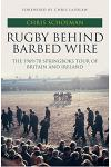 Rugby Behind Barbed Wire: The 1969/70 Springboks Tour of Britain and Ireland