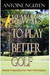 18 Ways to Play Better Golf