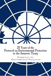 25 Years of the Protocol on Environmental Protection to the Antarctic Treaty
