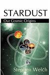 Stardust: Our Cosmic Origins
