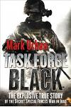 Task Force Black: The Explosive True Story of the Secret Special Forces War in Iraq