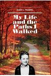 My Life and the Paths I Walked