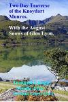 A Two Day Traverse of the Knoydart Munros.: With the August Snows of Glen Lyon.