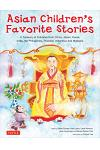 Asian Children's Favorite Stories: A Treasury of Folktales from China, Japan, Korea, India, the Philippines, Thailand, Indonesia and Malaysia