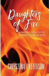 Daughters of Fire: Igniting Your Passion For God In An Increasing Dark World