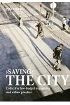'Saving' the City: Collective Low-Budget Organizing and Urban Practice (Ephemera Vol. 15, No. 1)