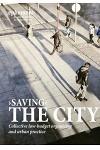 'Saving' the City: Collective Low-Budget Organizing and Urban Practice (Ephemera Vol. 15, No. 1)