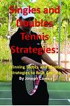 Singles and Doubles Tennis Strategies: Winning Tactics and Mental Strategies to Beat Anyone