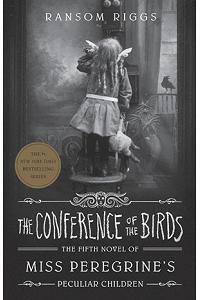 The Conference of the Birds: Miss Peregrine's Peculiar Children (Miss Peregrine 5) UK