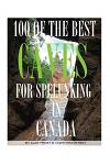 100 of the Best Caves for Spelunking in the Canada