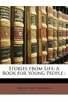 Stories from Life: A Book for Young People: