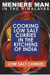 Meniere Man in the Himalayas. Low Salt Curries.: Low Salt Cooking in the Kitchens of India