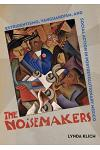 The Noisemakers, Volume 7: Estridentismo, Vanguardism, and Social Action in Postrevolutionary Mexico