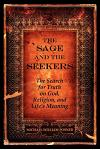The Sage and the Seekers: The Search for Truth on God, Religion, and Life's Meaning