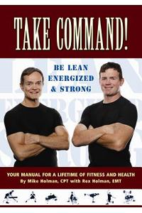 Take Command! Be Lean, Energized, and Strong