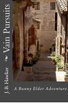 Vain Pursuits: Book Two in the Bunny Elder Mysteries Series