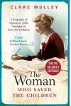 The Woman Who Saved the Children (Centenary Edition): A Biography of Eglantyne Jebb: Founder of Save the Children