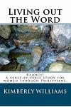 Living out the Word: Rejoice! A verse-by-verse study for women through Philippians.