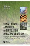 Climate Change Adaptation and Mitigation Management Options: A Guide for Natural Resource Managers in Southern Forest Ecosystems