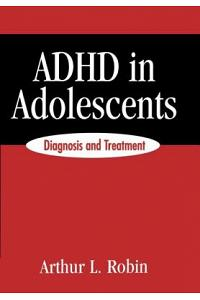 ADHD in Adolescents: Diagnosis and Treatment