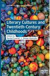 Literary Cultures and Twentieth-Century Childhoods